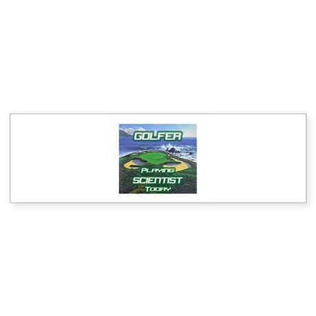 """Golfer Playing Scientist Today"" Bumper Sticker"