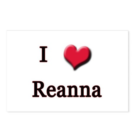 I Love (Heart) Reanna Postcards (Package of 8)