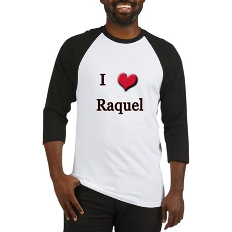 I Love (Heart) Raquel Baseball Jersey