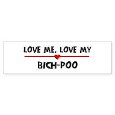 Love My Bich-Poo Bumper Bumper Sticker