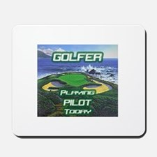 """Golfer Playing Pilot Today"" Mousepad"
