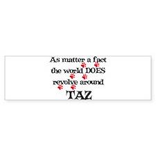 The World Revolves Around Taz Bumper Bumper Sticker