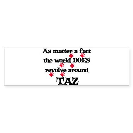 The World Revolves Around Taz Bumper Sticker
