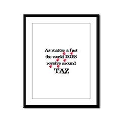 The World Revolves Around Taz Framed Panel Print