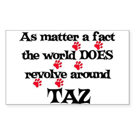 The World Revolves Around Taz Sticker (Rectangular