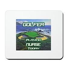 """Golfer Playing Nurse Today"" Mousepad"