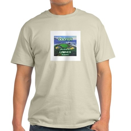 """Golfer Playing Lawyer Today"" Light T-Shirt"
