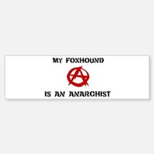Foxhound anarchist Bumper Bumper Bumper Sticker