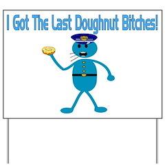 Last Doughnut Yard Sign