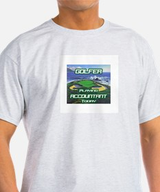"""""""Golfer Playing Accountant Today"""" T-Shirt"""