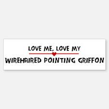 Love My Wirehaired Pointing G Bumper Bumper Bumper Sticker