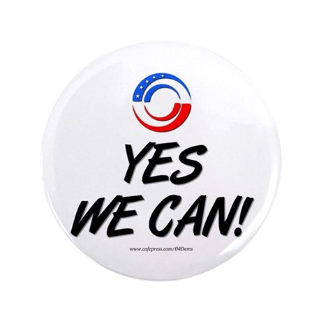 """Yes We Can!"" 3.5"" Button"