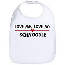 Love My Schnoodle Bib