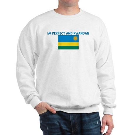 IM PERFECT AND RWANDAN Sweatshirt