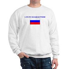 I LOVE MY RUSSIAN BOYFRIEND Sweatshirt