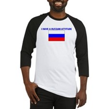 I HAVE A RUSSIAN ATTITUDE Baseball Jersey