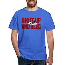 Shut Up & Sled T-Shirt