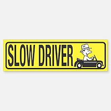 Slow Driver Bumper Bumper Bumper Sticker