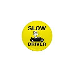 Slow Driver Mini Button (10 pack)