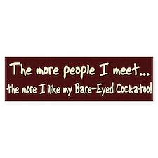 More People Bare-Eyed Cockatoo Bumper Bumper Bumper Sticker