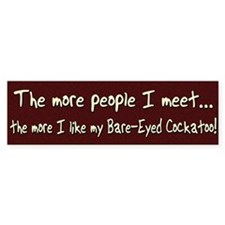 More People Bare-Eyed Cockatoo Bumper Bumper Sticker