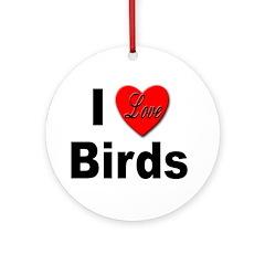 I Love Birds for Bird Lovers Keepsake (Round)