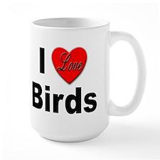 I Love Birds for Bird Lovers Mug