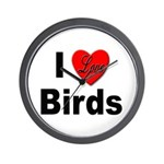 I Love Birds for Bird Lovers Wall Clock