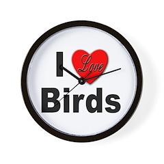 I Love Birds for Bird Lovers Wall Clock