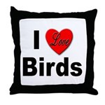 I Love Birds for Bird Lovers Throw Pillow