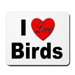 I Love Birds for Bird Lovers Mousepad