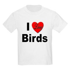 I Love Birds for Bird Lovers Kids T-Shirt