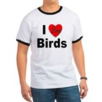 I Love Birds for Bird Lovers Ringer T