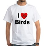 I Love Birds (Front) White T-Shirt