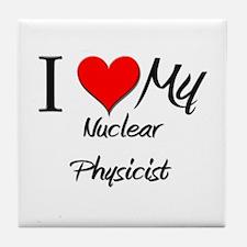 I Heart My Nuclear Physicist Tile Coaster