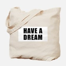 Have A Dream Tote Bag