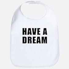 Have A Dream Bib