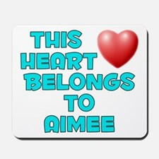 This Heart: Aimee (E) Mousepad
