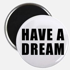 Have A Dream Magnet