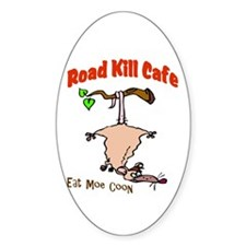 Road Kill Cafe Eat Moe Coon Oval Decal