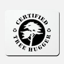 Certified Tree Hugger Mousepad