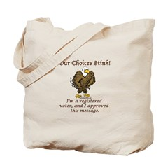 Our Choices Stink Tote Bag