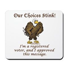 Our Choices Stink Mousepad