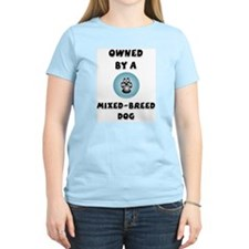 Owned by a Mixed Breed Women's Pink T-Shirt