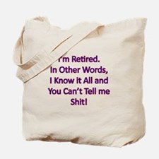 I'm Retired Tote Bag