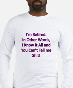 I'm Retired Long Sleeve T-Shirt