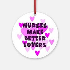 Nurses Make Better Lovers Keepsake Ornament