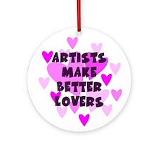 Artists Make Better Lovers Keepsake Ornament
