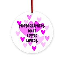 Photographers Make Better Lovers Keepsake Ornament