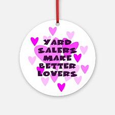 Yard Salers Make Better Lovers Keepsake Ornament